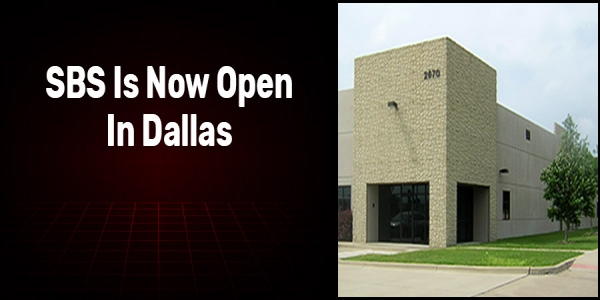 SBS is Now Open in Dallas